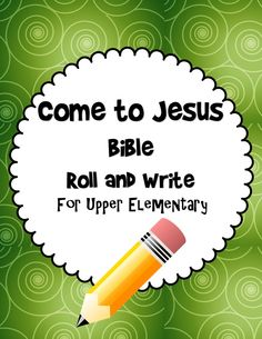Bible Lessons for Kids: Come to Jesus Bible Roll and Write Free Printable Game