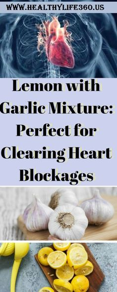 Lemon with Garlic Mixture: Perfect for Clearing Heart Blockages