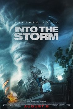 """"""" Into the Storm """"  Movie coming out on  August 8 , 2014"""