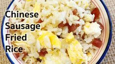 Fried Rice Recipes : Quick and Easy Chinese Sausage Fried Rice : ข้าวผัด...
