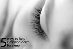 Five Ways to Help your Child Wind Down for Sleep ~ Some of these work for adults, too. For Elise, Bedtime Routine, Kids Sleep, Baby Sleep, Black And White Portraits, Parenting 101, Raising Kids, Child Development, My Children