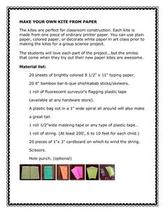 A step by step set of directions and materials needed to make your own kite....