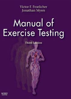 Manual of Exercise Testing by Victor F. Froelicher. $43.86. 384 pages. Publisher: Mosby; 3 edition (November 21, 2006). Author: Victor F. Froelicher