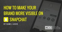 How to Make Your Brand More Visible on Snapchat