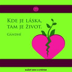 citáty - Kde je láska, tam je život Gandhi, Life Quotes, Hearts, Queen, Retro, Music, Relationships, Quotes About Life, Musica