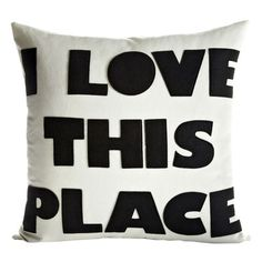 "Alexandra Ferguson Celebrate Everyday I Love This Place Throw Pillow Color: Cream / Black Hemp and Organic Cotton, Size: 22"" H x 22"" W"