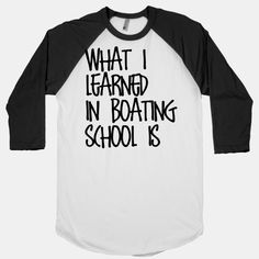 """You know he literally could have said, """"What I learned in boating school is how to drive. Guess I think about it too much. Cool Shirts, Funny Shirts, Tee Shirts, Funny Outfits, Cool Outfits, Spongebob Squarepants, Spongebob Memes, Boating School, Square Pants"""