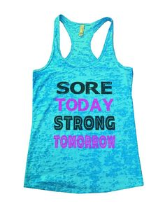 SORE TODAY STRONG TOMORROW Burnout Tank Top By Womens Tank Tops