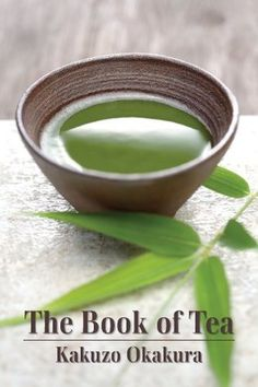 The Book of Tea by Kakuzo Okakura http://www.bookscrolling.com/the-best-books-about-tea-of-all-time/