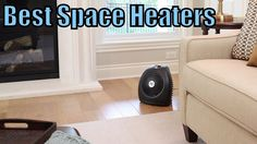 Top 5 Best Space Heater Reviews 2017