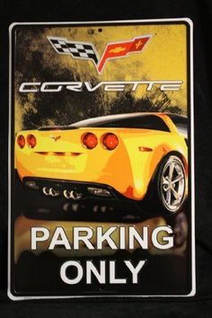 Corvette Parking ONLY!