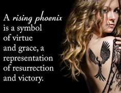 Meaning of a rising Phoenix tattoo. I love the whole concept of the Phoenix ... She is a very brave bird :) .