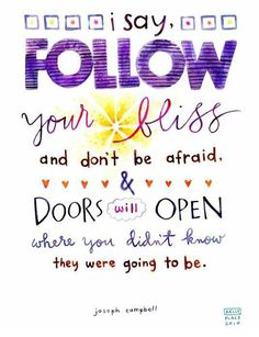 Follow your Bliss and doors will open