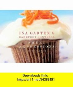 Ina Gartens Barefoot Contessa Sweet Expressions Ina Garten ,   ,  , ASIN: B001HC64UK , tutorials , pdf , ebook , torrent , downloads , rapidshare , filesonic , hotfile , megaupload , fileserve
