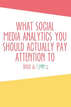 What Social Media Analytics You Should Actually Pay Attention to — Bold & Pop Social Media Analytics, Social Media Branding, Social Media Marketing, Social Media Channels, Social Media Content, Social Media Tips, Instagram Tips, Instagram Caption, Pinterest For Business