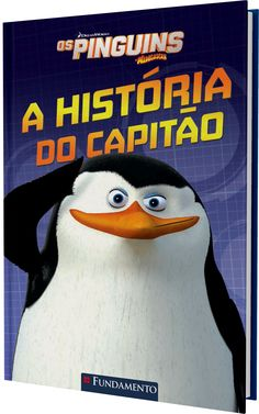 Os pinguins de Madagascar - A história do capitão http://editorafundamento.com.br/index.php/os-pinguins-de-madagascar-a-historia-do-capitao.html