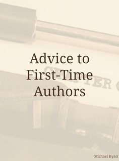 You have a killer idea but you're frustrated trying to get published. Here's my advice >> http://michaelhyatt.com/advice-to-first-time-authors.html