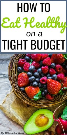 How to eat healthy on a tight budget - these healthy eating tips will help you to live healthy even if you have a small grocery budget.