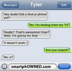 So me at times ; Funny Text Conversations, Hey Dude, You Stupid, Funny Text Messages, Me Tv, Funny Texts, Funny Stuff, Haha