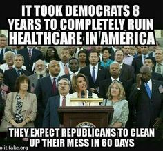 Not the first time to clean up their mess. [Lies!  There was no healthcare system in America unless your employer provided it & it was so expensive for businesses you got bad policies or you were hired less than 40 hours so no insurance.  It was way to expensive for most people to buy outright.  When Wall Street & Bush ruined our economy, people lost their jobs and healthcare if they had it. Too many homes were lost so less property taxes-no free clinics. Obama fixed it!