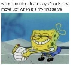 Spongebob- oops i ripped my pants, lol Volleyball Jokes, Volleyball Training, Volleyball Workouts, Volleyball Drills, Volleyball Pictures, Volleyball Setter, Coaching Volleyball, Funny Sports Memes, Sports Humor