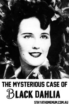 The Mysterious Case of Black Dahlia - Stay at Home Mum