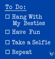 What's on your To Do list!?