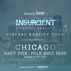 Chicago! Ready to defy reality and immerse yourself in the #INSURGENT virtual reality experience?   Join us for the #ShatterReality #GearVR Experience presented by Samsung Mobile USA at Navy Pier - Polk Bros Park: March 7th - 8th!