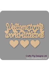 3mm MDF Welcome To The World Little One with 3 Hearts