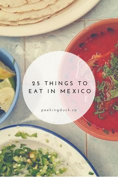 What to eat in Mexico – 25 dishes from around the country from ceviche to tacos.