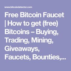 Free Bitcoin Faucet | How to get (free) Bitcoins – Buying, Trading, Mining, Giveaways, Faucets, Bounties, Game & Casino Bonuses, Jobs
