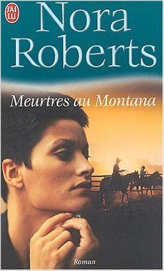 MEURTRES AU MONTANA: Amazon.com: NORA ROBERTS: Books