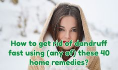 Dandruff is a totally annoying issue. And it is also embarassing to have it too. Find out how to get rid of dandruff fast using any of these natural home remedies.