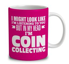 In My Head I'm Coin Collecting