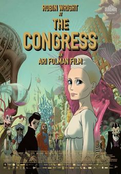 Check out the latest US poster for Ari Folman's new film The Congress, starring Robin Wright. Robin Wright, Waltz With Bashir, Nagasaki, Live Action, Cannes, Science Fiction, Jewish Film Festival, Danny Huston, Movies 2014