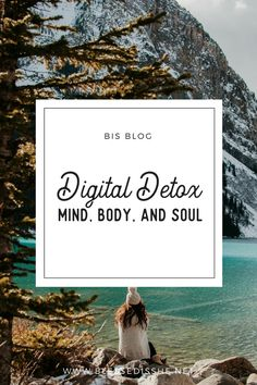 Digital Detox - Mind, Body, and Soul | Blessed is She Blog | Technology Fast | Inspiration