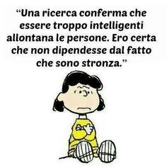 Convinzioni in Rosa Italian Humor, Italian Quotes, Funny Phrases, Funny Quotes, Snoopy Charlie, Charlie Brown, Words Quotes, Me Quotes, Lucy Van Pelt