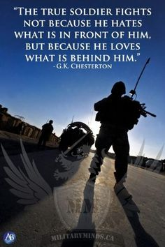 """The true soldier fights not because he hates what is in front of him, but because he loves what is behind him."" http://t.c..."