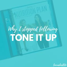 Why I stopped following Tone It Up