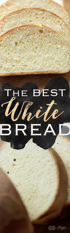 The Best White Bread || An easy to follow from scratch white bread recipe that is seriously the best I have ever had! Perfect for grilled cheese sandwiches, french toast, and everything in between!