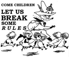 Snufkin, Little My, Moomin, Tove Jansson Break rules Dear Students, Moomin Valley, Tove Jansson, Illustrations, Book Illustration, In This World, Childrens Books, Literature, Artsy