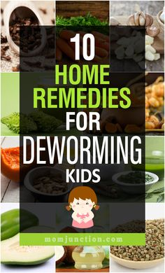 10 Effective Home Remedies For Deworming Kids To Provide Relief