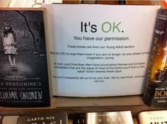 You don't have to be a teen to enjoy teen books- it's okay to read YA!