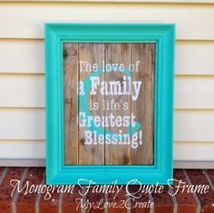 Repurpose an old frame and some reclaimed wood to make a DIY Monogram Family Quote Frame to decorate and hang on the wall!