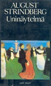 Uninäytelmä | Kirjasampo.fi - kirjallisuuden kotisivu August Strindberg, Painting, Painting Art, Paintings, Paint, Draw