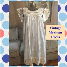 Fabulous Vintage Mexican Dress. Fabulous vintage Mexican dress. Free-flowing size and probably would fit size large the two size one possibly 2X. Measurements: bust 23 inches flat across Pit to pit. Length: 46 inches. Lightweight gauzecotton material. Very ethereal. Excellent vintage condition. Hand embroidered. Vintage Dresses Maxi