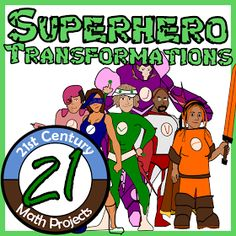 21st Century Math Projects -- Middle & High School Real World Math: Superhero Transformations -- Hands-On STEM Project