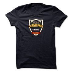 It is a CHRISTOPHER thing. You wouldnt understand. CHRISTOPHERs Tshirt