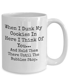 Just For Laughs Meme Mug – When I Dunk My Cookies In - Best Cheer Up Gifts For Friends, Office Humor Sarcasm Quotes – Funny Coworker Gifts Cheer Up Quotes Funny, Sarcasm Quotes, Sarcastic Humor, Funny Quotes, Poem Quotes, Funny Coffee Mugs, Funny Mugs, Becoming A Mom Quotes, Cookie Quotes