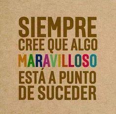 Siempre lo creo!!!!